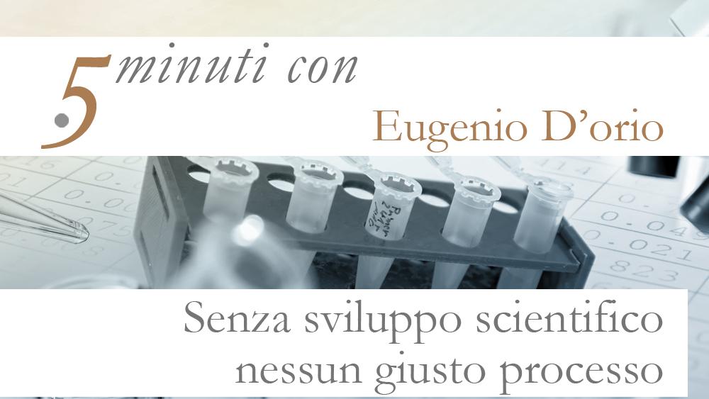 5 MINUTI CON….EUGENIO D'ORIO