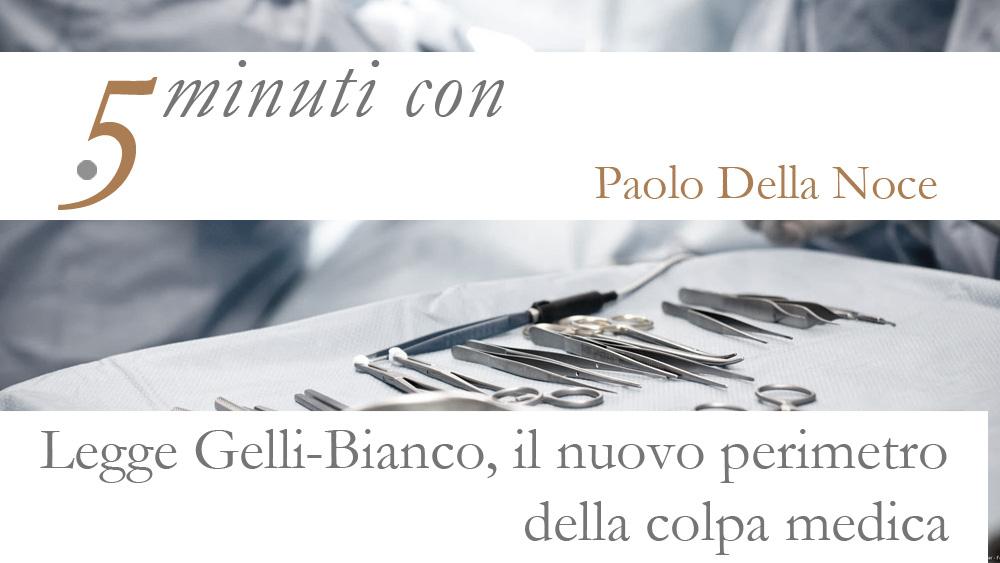 5 minuti con Paolo Della Noce. Responsabilità medica, il boomerang delle linee guida