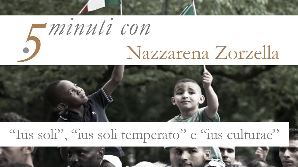 """5 minuti con…Nazzarena Zorzella. """"Ius soli"""", """"ius temperato"""" e """"ius culturae"""""""