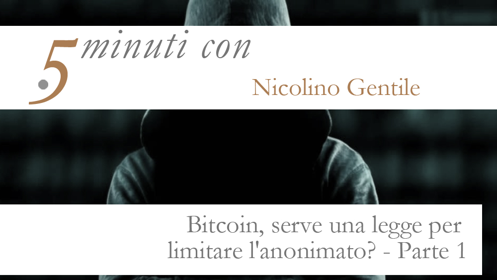 BITCOIN, SERVE UNA LEGGE PER LIMITARE L'ANONIMATO?