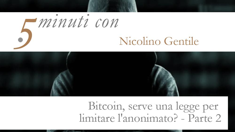 BITCOIN, SERVE UNA LEGGE PER LIMITARE L'ANONIMATO? PARTE -2