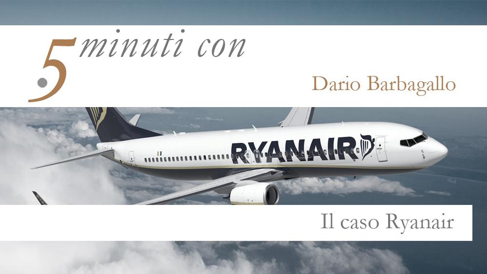 5 minuti con…Dario Barbagallo. Il caso RyanAir