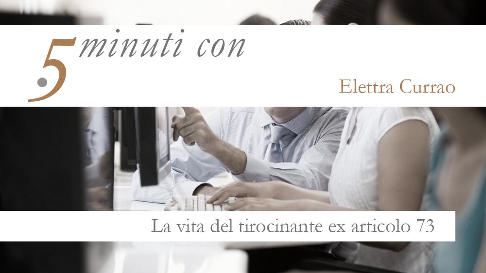 5 min con…Elettra Currao e Cristiana Taccardi – La vita del tirocinante ex.art.73