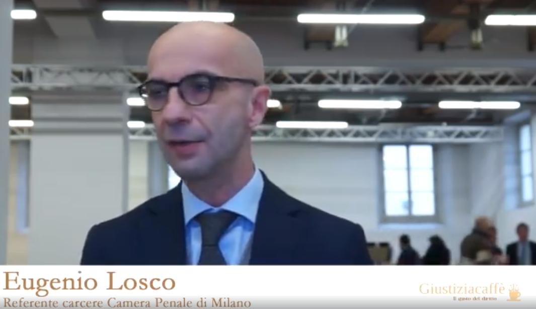 """Eugenio Losco. Camera penale Milano: """"Fallimento non approvare riforma ordinamento penitenziario entro fine legislatura."""
