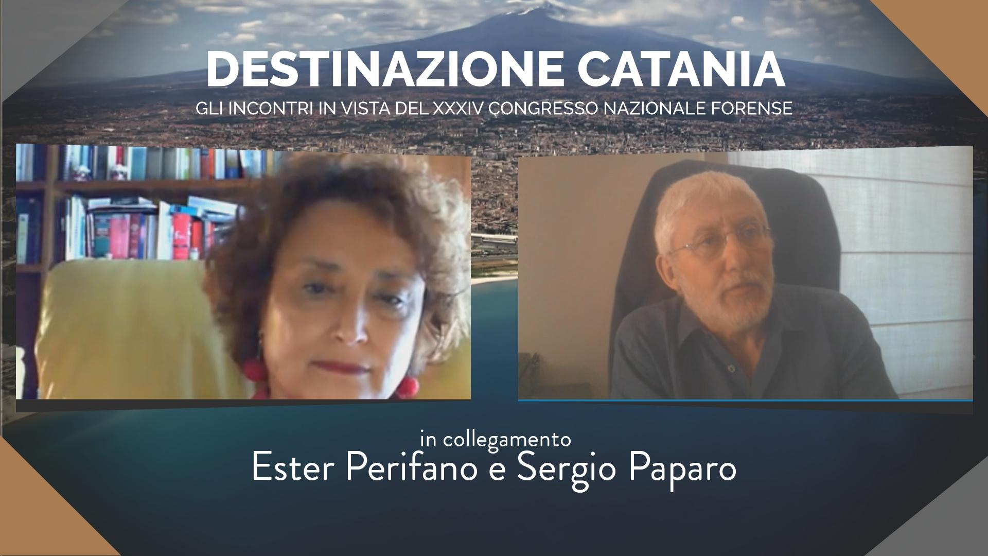 DESTINAZIONE CATANIA. INCONTRI IN VISTA DEL XXXIV CONGRESSO NAZIONALE FORENSE. ESTER PERIFANO E SERGIO PAPARO