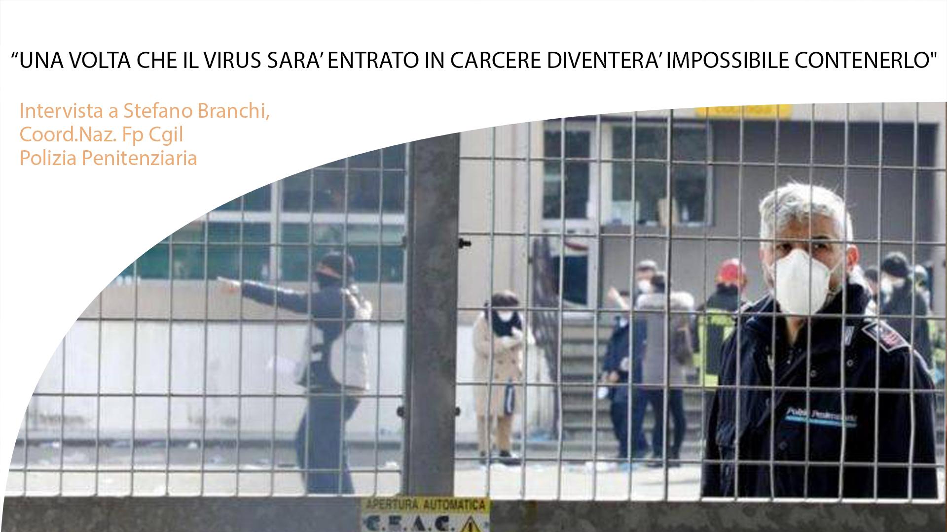 """""""UNA VOLTA CHE IL VIRUS SARA' ENTRATO IN CARCERE SARA'IMPOSSIBILE CONTENERLO."""""""