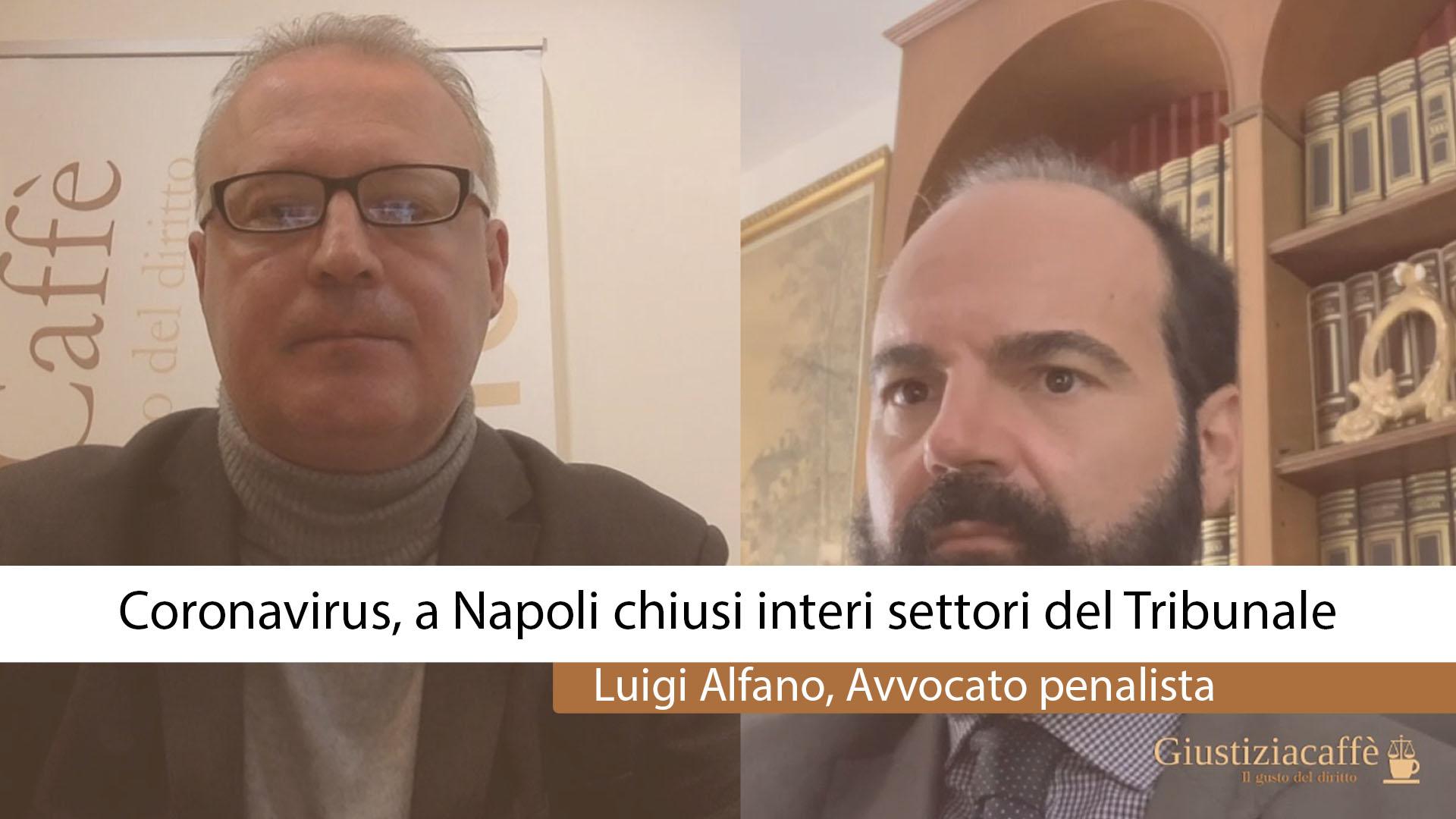 """""""A Napoli molti settori del Tribunale sono chiusi ma servono misure omogenee in tutto il Paese nona macchia di leopardo"""". Lo manda a dire l'avvocato penalista Luigi Alfano"""